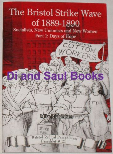The Bristol Strike Wave of 1889-1890, Socialists New Unionists and New Women (Part 1, Days of Hope)